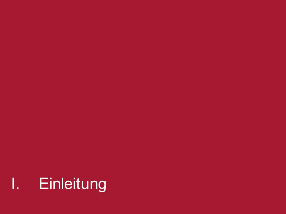 I. Einleitung 2 [change title in View/Header and Footer] 2